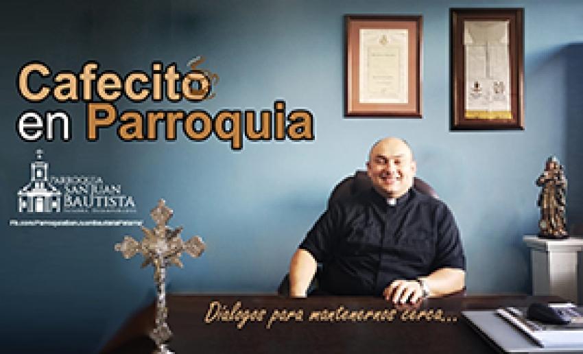 """""""Cafecito en Parroquia"""", un espacio para dialogar"""